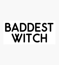 baddest witch Photographic Print