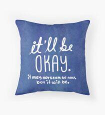 It'll be okay Throw Pillow