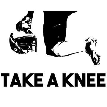 Take A Knee by LoftyEgo