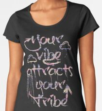 Your Vibe Attracts Your Tribe/ Aztec Women's Premium T-Shirt