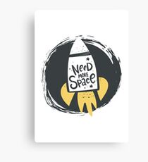 Need more space lettering. Cartoon vector poster design Canvas Print