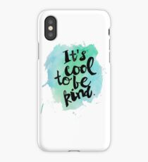It's cool to be kind. iPhone Case/Skin
