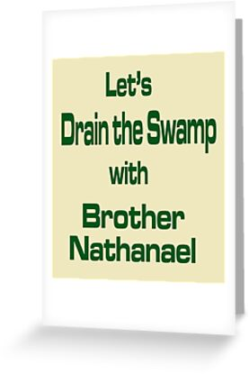 Lets Drain the Swamp with Brother Nathanael  #2 by Albert