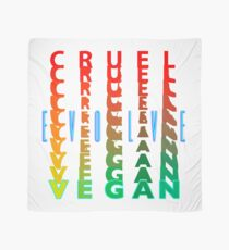EVOLVE OUT OF CRUELTY INTO VEGANISM. Scarf
