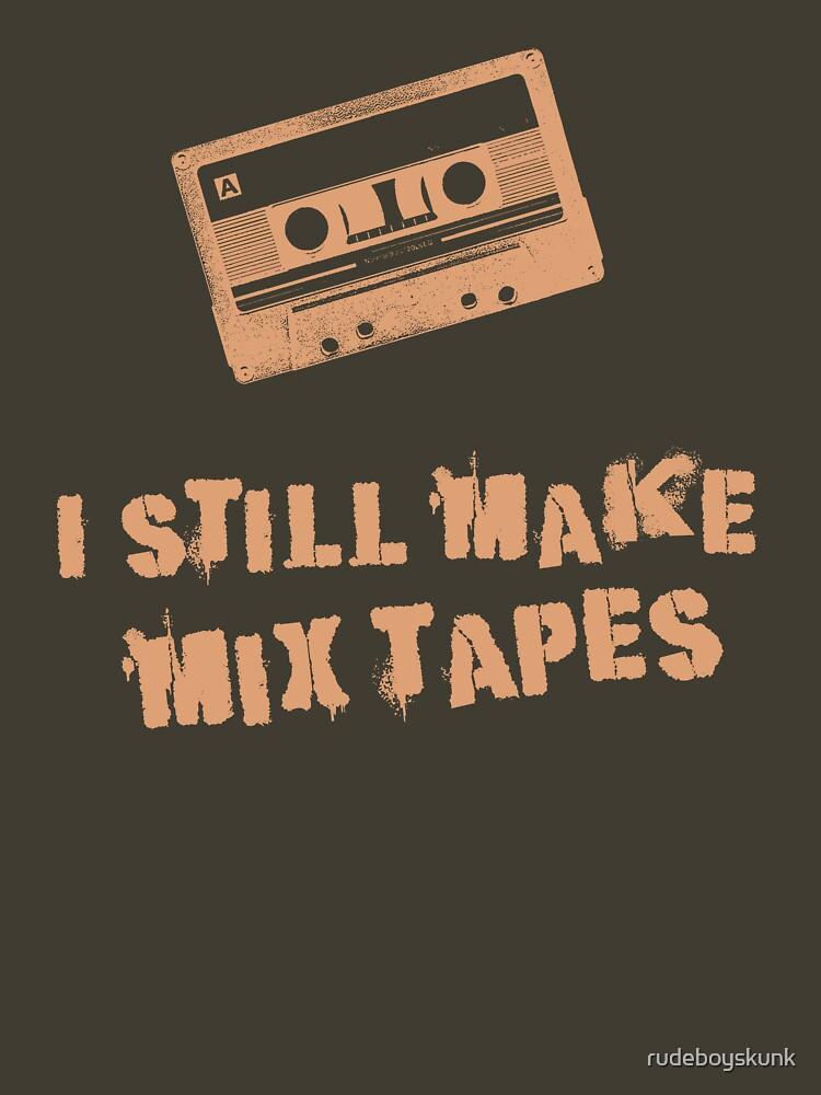 I Still Make Mix Tapes (Orange Print) by rudeboyskunk