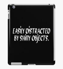Easily distracted by shiny objecfs Funny Geek Nerd iPad Case/Skin