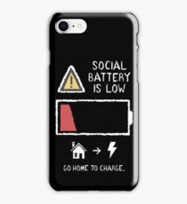 Social Battery is LOW! iPhone Case/Skin