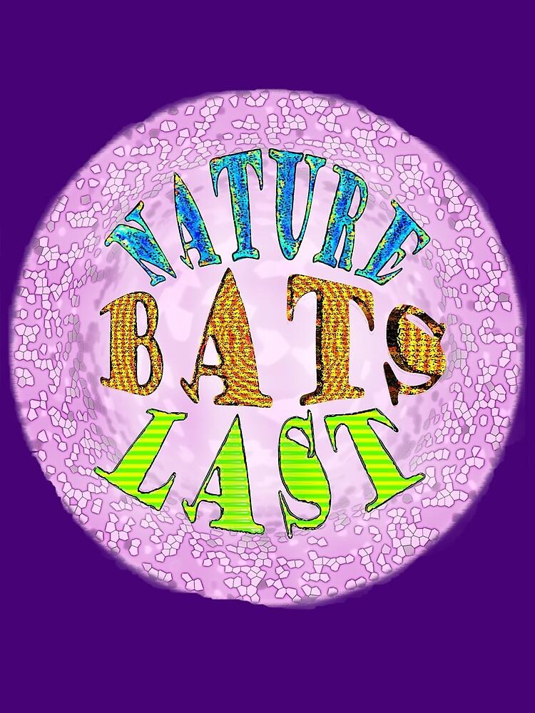 NATURE BATS LAST by TeaseTees