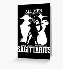 Only the best men are born Sagittarius - Dota 2 Greeting Card