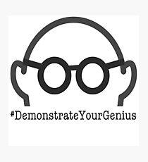 "Genius, ""Demonstrate Your Genius"", Daniel Morris, text, words Photographic Print"