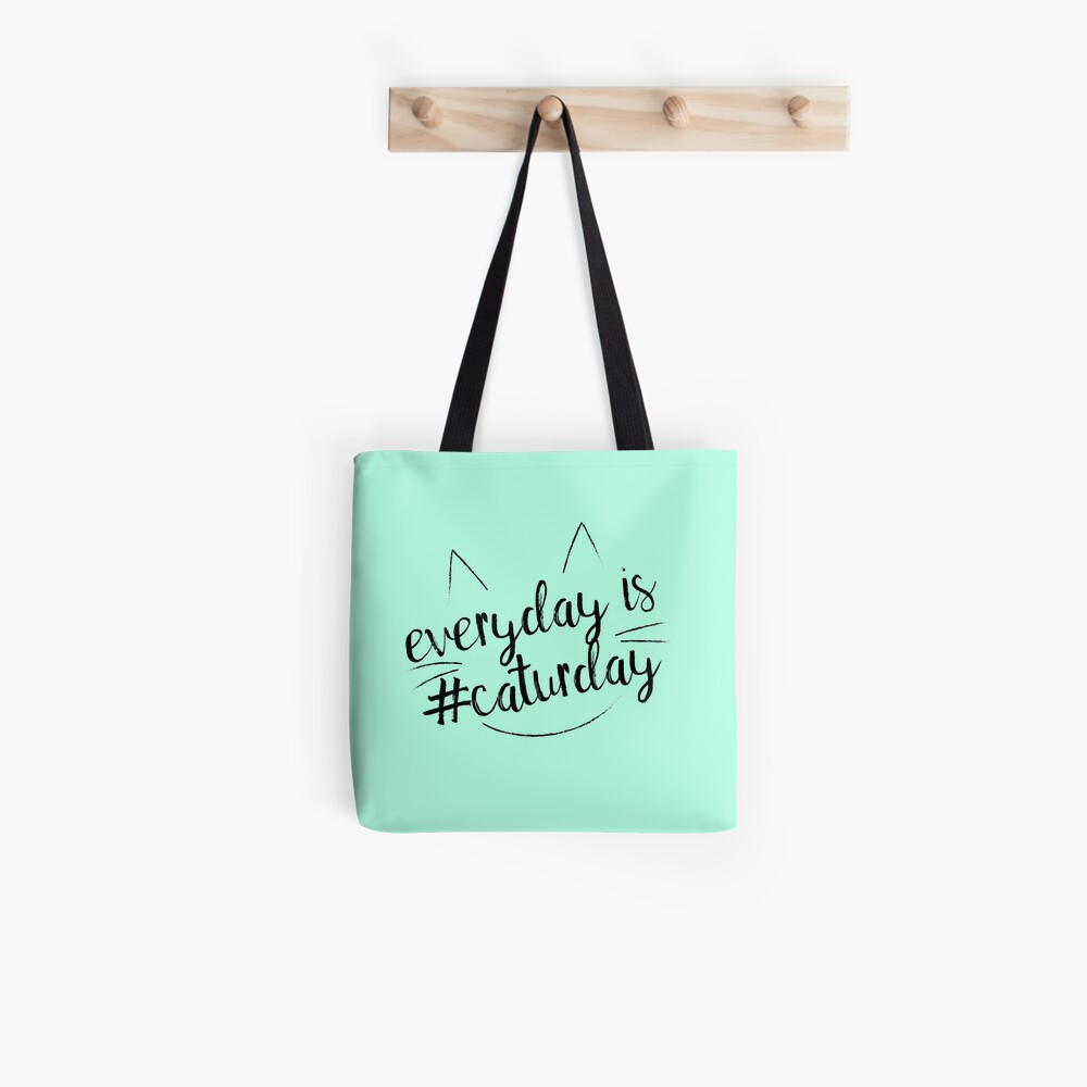 Everyday is #Caturday Tote Bag