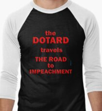 THE DOTARD TRAVELS THE ROAD TO IMPEACHMENT T-Shirt