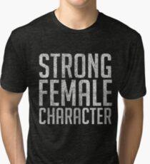 Strong Female Character Feminism Tri-blend T-Shirt