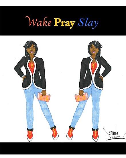 Wake, Pray, Slay by ChrisyJ