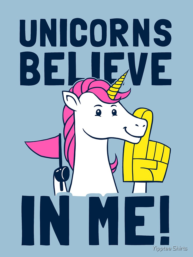 Unicorns Believe In Me by dumbshirts