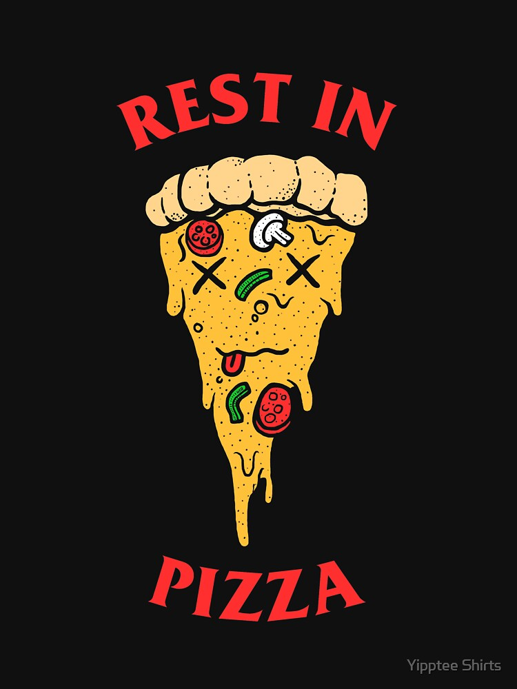 Rest In Pizza by dumbshirts