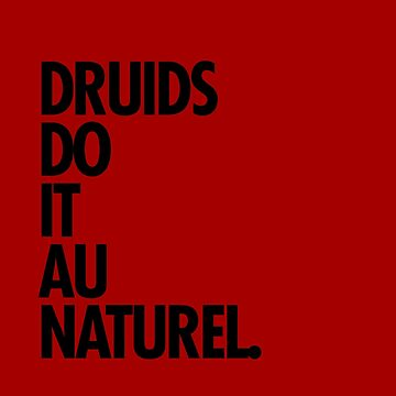 Druids do it au naturel by dameofphones