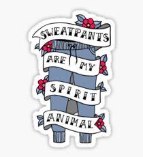 Sweatpants are my Spirit Animal Sticker
