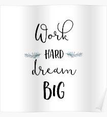 Work Hard Dream Big Poster