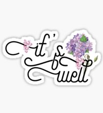It's Well - Cute Inspirational Typography Quote Sticker
