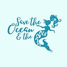 Save the Oceans and the Mermaids by jitterfly