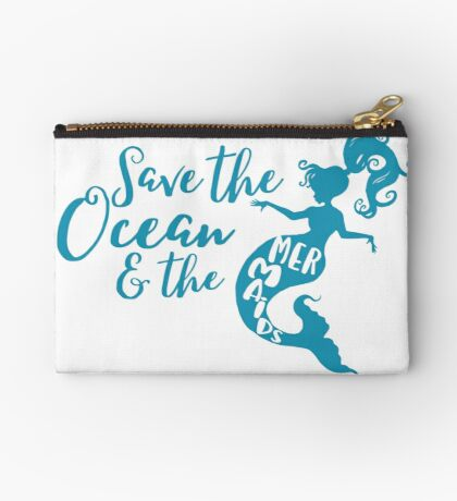 Save the Oceans and the Mermaids Studio Pouch