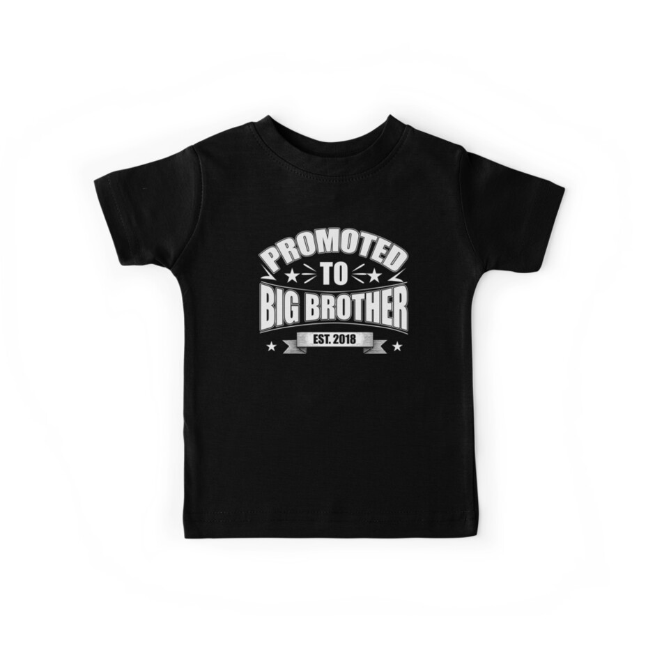 promoted to big brother est 2018 kids tees by distrill redbubble