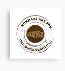 Monday Motivation Coffee Canvas Print