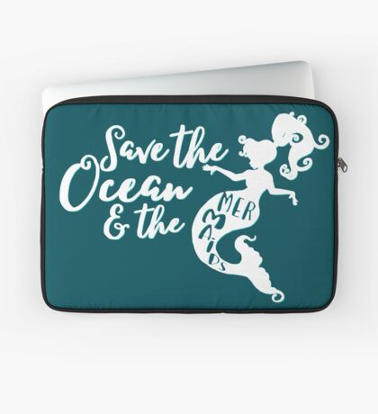 Save the Ocean and the Mermaids - white Laptop Sleeve