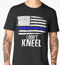 I Don't Kneel - Patriotic Stand For The Flag, Kneel For The Dead Men's Premium T-Shirt