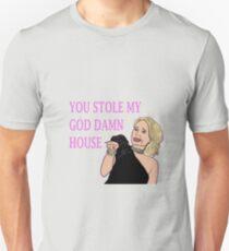 U Stole My GodDAMN House Unisex T-Shirt