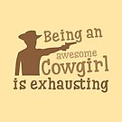 Being an awesome cowgirl is exhausting by jazzydevil