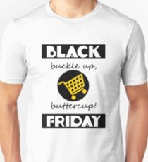 Buckle Up Buttercup Black Friday Unisex T-Shirt