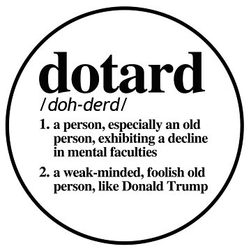Defintion of Dotard by partyfarty