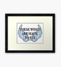 These Wings Are Made To Fly Framed Print