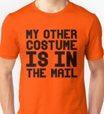 My other costume is in the mail T-Shirt