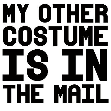 My other costume is in the mail by mbsgraphics