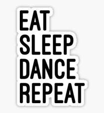 eat sleep dance repeat Sticker