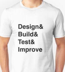 Design Build Test Improve Unisex T-Shirt