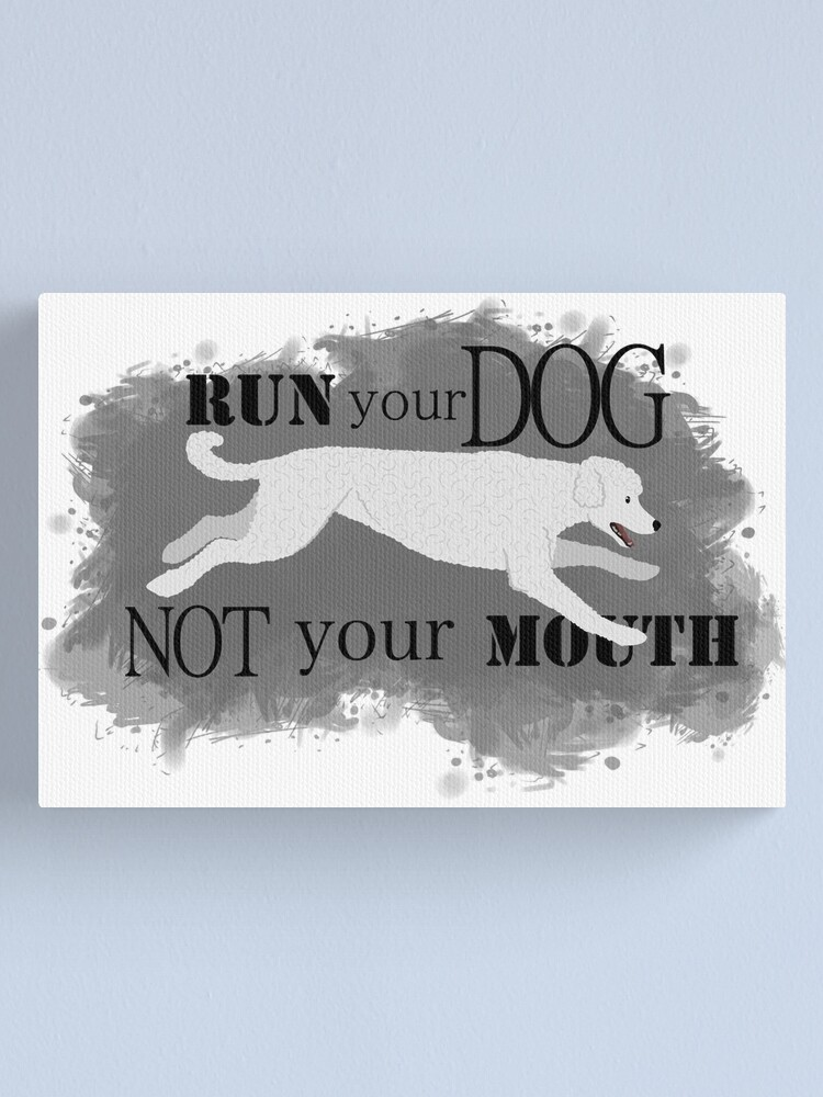 Alternate view of Run Your Dog Not Your Mouth Poodle white Canvas Print