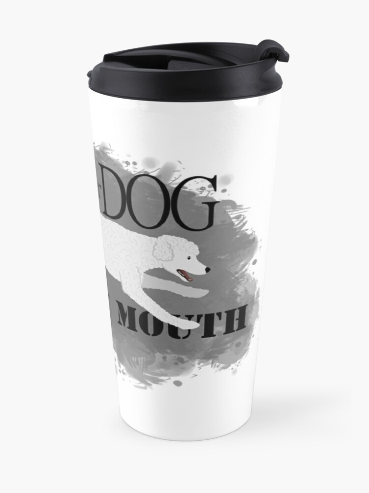 Alternate view of Run Your Dog Not Your Mouth Poodle white Travel Mug