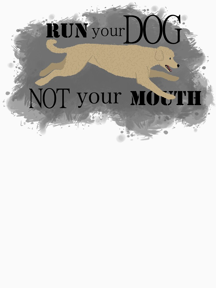 Run Your Dog Not Your Mouth Poodle apricot  by maretjohnson