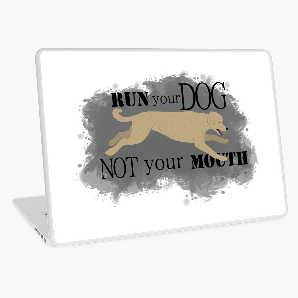 Run Your Dog Not Your Mouth Poodle apricot  Laptop Skin