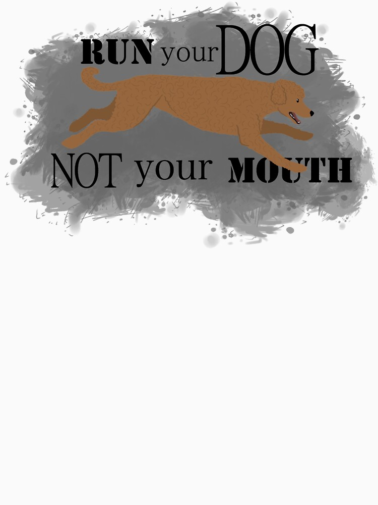 Run Your Dog Not Your Mouth Poodle red by maretjohnson