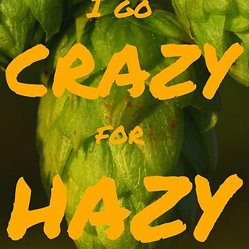 I go crazy for hazy by schoonerversity