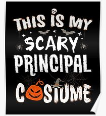 This is my Scary Principal Costume Halloween Funny Poster