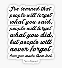 """I've learned that... """"Maya Angelou"""" Inspirational Quote Sticker"""