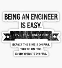 BEING AN ENGINEER Sticker