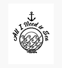 All I Need is Sea - Black on White Photographic Print