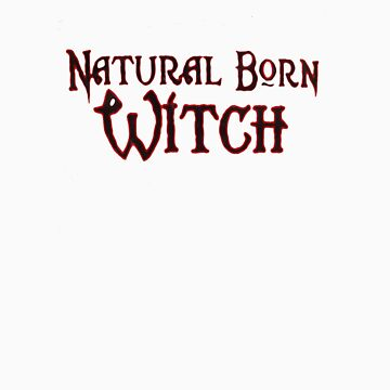 natural born witch by rustycb
